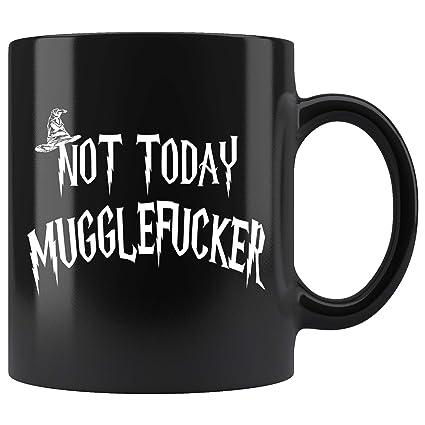 f12c3efaf57 Image Unavailable. Image not available for. Color: Not Today Mugglefucker  Black 11oz Mug ...