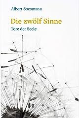 Die zwölf Sinne – Tore der Seele: Eine Einführung in die Anthroposophie (German Edition) Kindle Edition