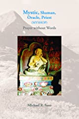 Mystic, Shaman, Oracle, Priest (MYSHOP): Prayers Without Words Paperback