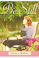 Be Still: ...And Know That I Am God Kindle Edition
