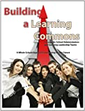 img - for Building a Learning Commons book / textbook / text book