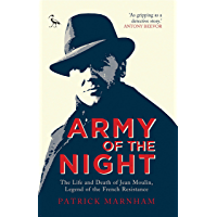 Army of the Night: The Life and Death of Jean Moulin, Legend of the French Resistance (Tauris Parke Paperbacks)