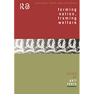Forming Nation, Framing Welfare (Social Policy: Welfare, Power and Diversity)
