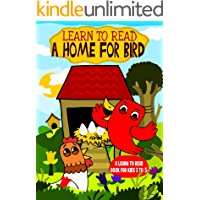 Learn to Read : A Home For Bird - A Learn to Read Book for Kids 3-5: An early reading book for kindergarten kids and…