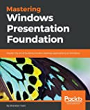 Mastering Windows Presentation Foundation
