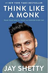 Think Like a Monk: Train Your Mind for Peace and Purpose Every Day Kindle Edition