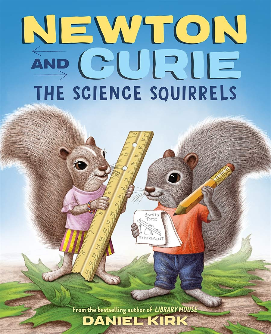 Newton and Curie: The Science Squirrels: Kirk, Daniel: 9781419737480:  Amazon.com: Books