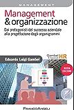 Management & Organizzazione. Dai protagonisti del successo aziendale alla progettazione degli organigrammi
