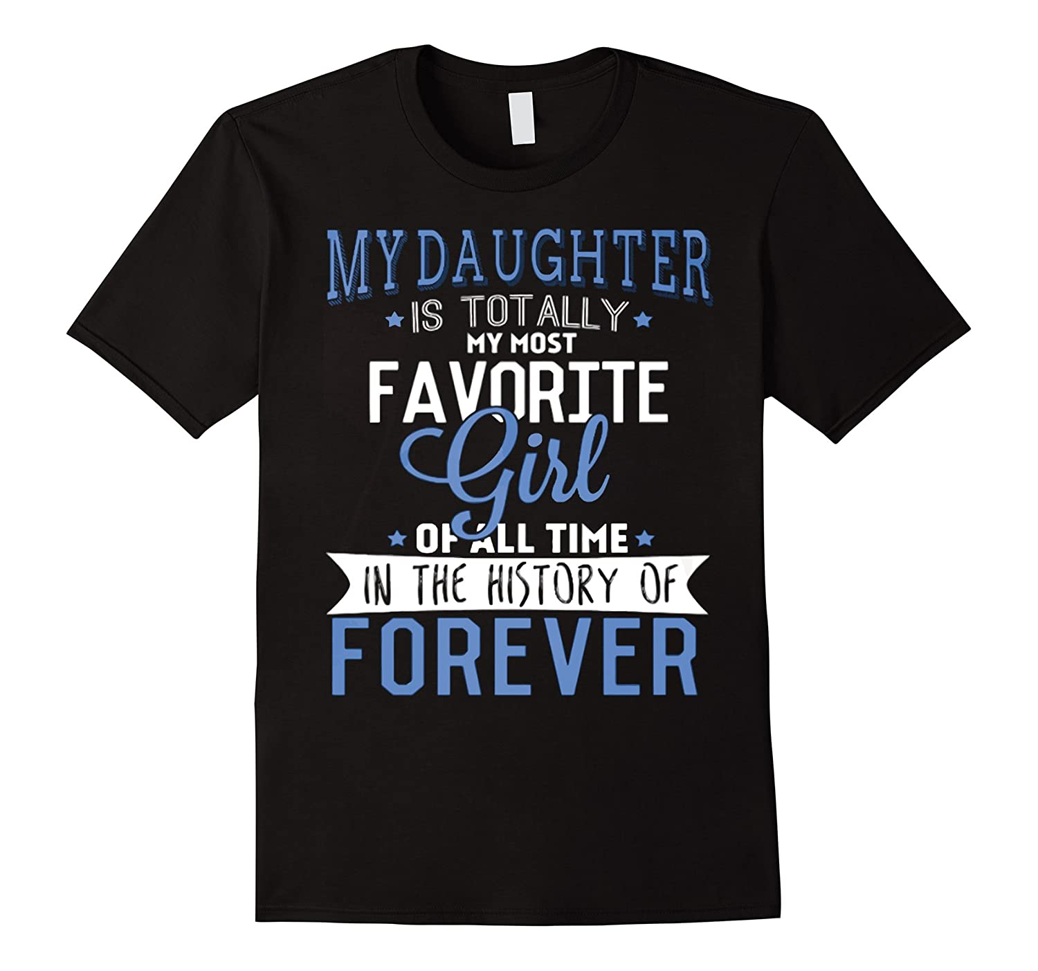 6aa4ce0cf FATHER DAY GIFT: MY DAUGHTER IS MY FAVORITE GIRL dad t shirt-CL ...