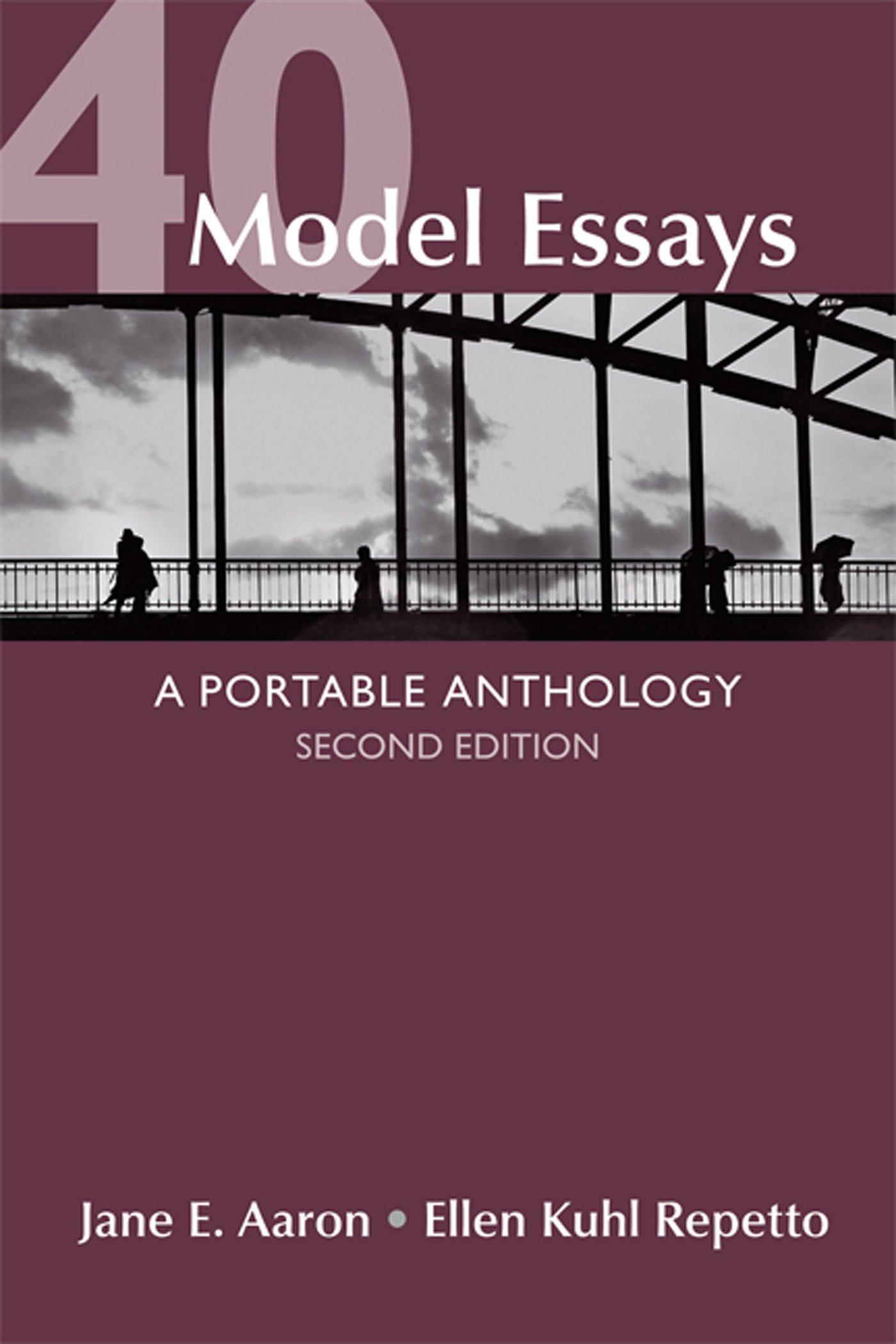 40 model essays a portable anthology jane e aaron co author ellen