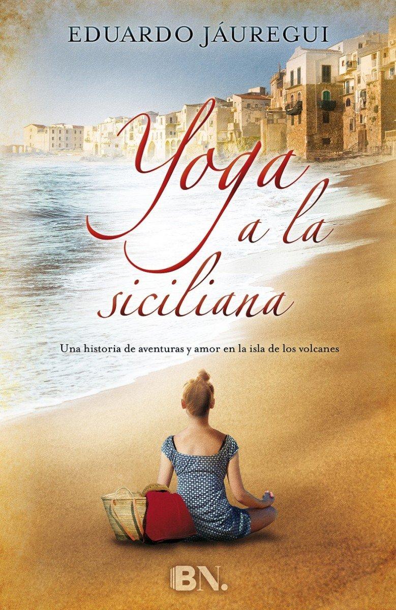 Yoga a la siciliana (Spanish Edition): Eduardo Jauregui ...
