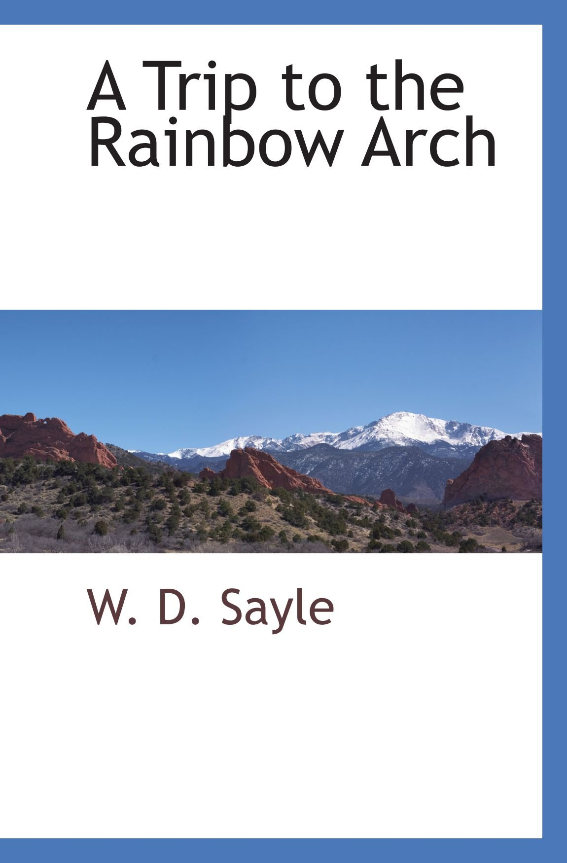 A Trip to the Rainbow Arch ebook
