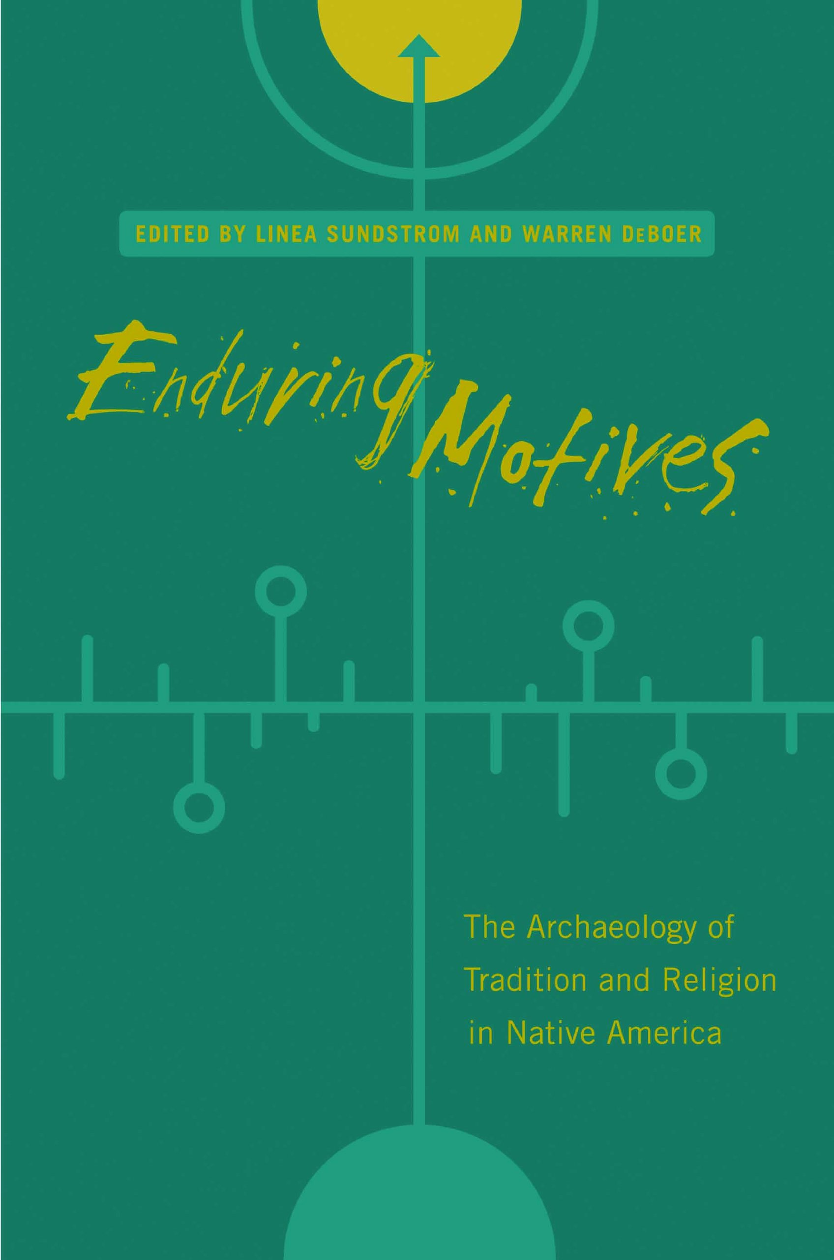 Enduring Motives: The Archaeology of Tradition and Religion in Native America pdf