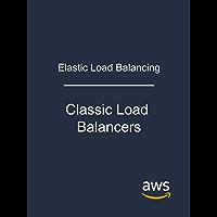 Elastic Load Balancing: Classic Load Balancers (English Edition)