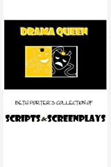 Drama Queen: Beth Porter's Collection of Scripts & Screenplays Kindle Edition