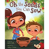 Oh, the Seeds You Can Sow