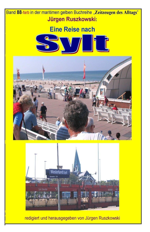 Read Online Eine Reise nach Sylt: Band 88-farbig in der maritimen gelben Buchreihe bei Juergen Ruszkowski (maritime gelbe Buchreihe bei Juergen Ruszkowski) (Volume 88) (German Edition) pdf