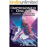 Imprisoned Online: Gaming the System (A LitRPG Adventure Book 1)