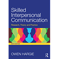 Skilled Interpersonal Communication: Research, Theory and Practice (English Edition)