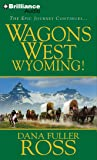 Wagons West Wyoming! (Wagons West Series)