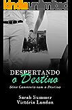 Despertando o Destino (Contrato com o Destino Livro 2)