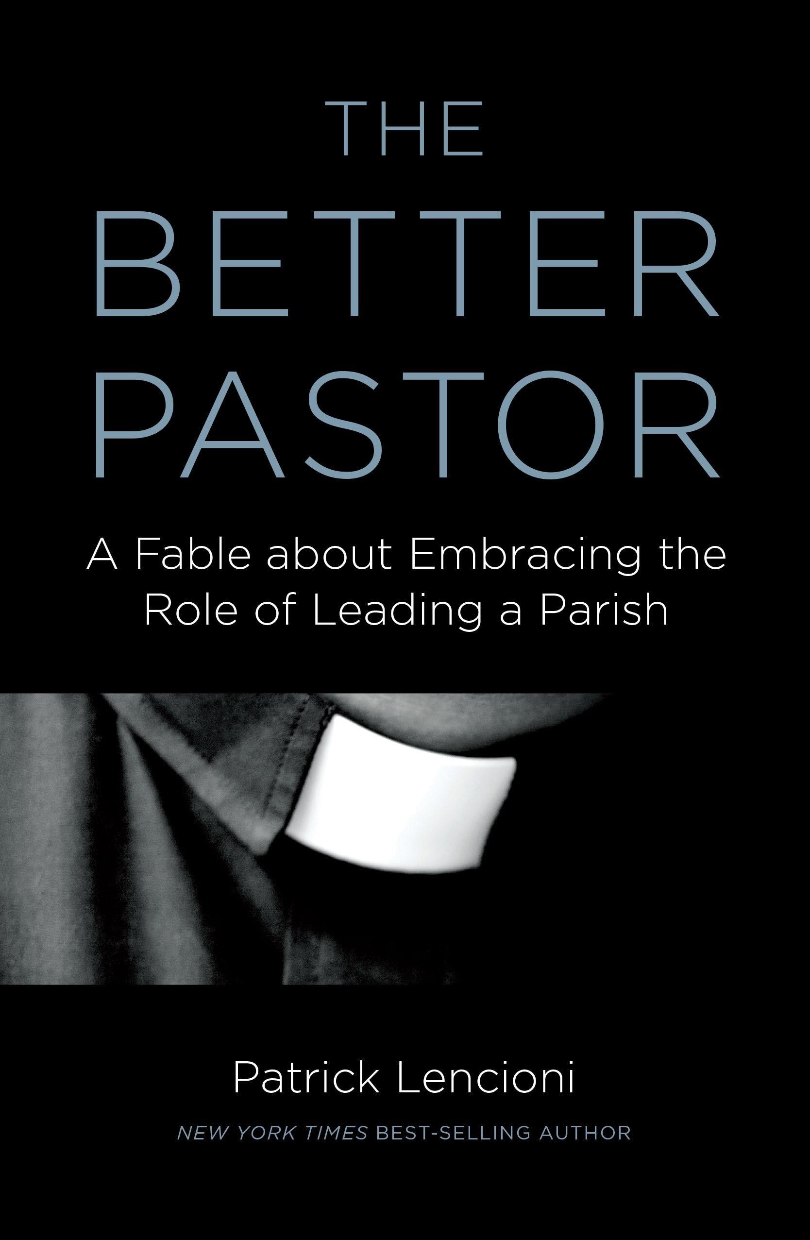 The Better Pastor: Patrick Lencioni: 9780692581605: Amazon