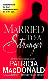 Married to a Stranger: A Novel (English Edition)
