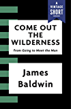 Come Out the Wilderness (Kindle Single) (A Vintage Short)