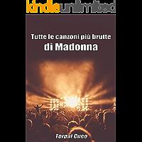 Tutte le canzoni più brutte di Madonna: Libro e regalo divertente per fan della cantante. Tutte le canzoni di Madonna sono stupende, per cui all'interno c'è una sorpresa (leggi descrizione qui sotto)