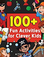 100+ Fun Activities for Clever Kids: Coloring, Mazes, Puzzles, Crafts, Dot to Dot, and More for Ages 4-8 (Jumbo Pack - Book