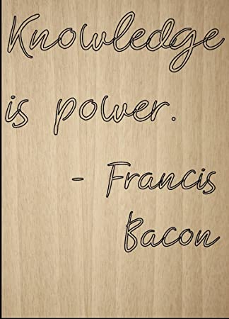 Amazon Knowledge Is Power Quote By Francis Bacon Laser Inspiration Knowledge Is Power Quote