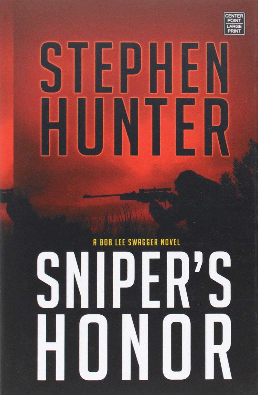 Sniper's Honor (Bob Lee Swagger): Amazon.co.uk: Stephen Hunter:  9781628991345: Books