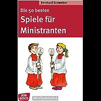 Die 50 besten Spiele für Ministranten (Don Bosco MiniSpielothek) (German Edition)