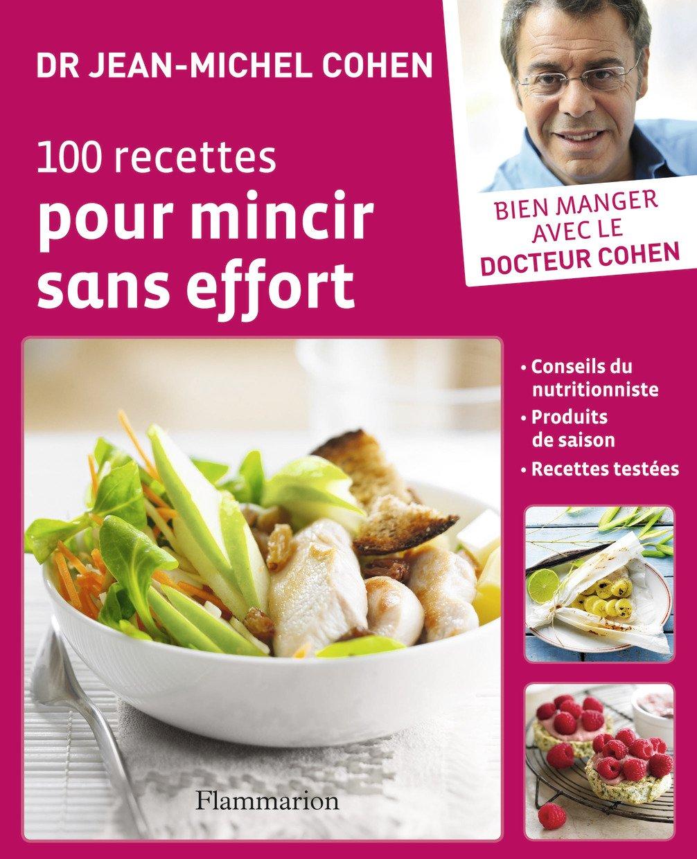 Amazon.fr - 100 recettes pour mincir sans effort - Jean-Michel Cohen,  Bernard Radvaner - Livres