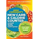 Dana Carpender's NEW Carb and Calorie Counter-Expanded, Revised, and Updated 4th Edition: Your Complete Guide to Total Carbs,