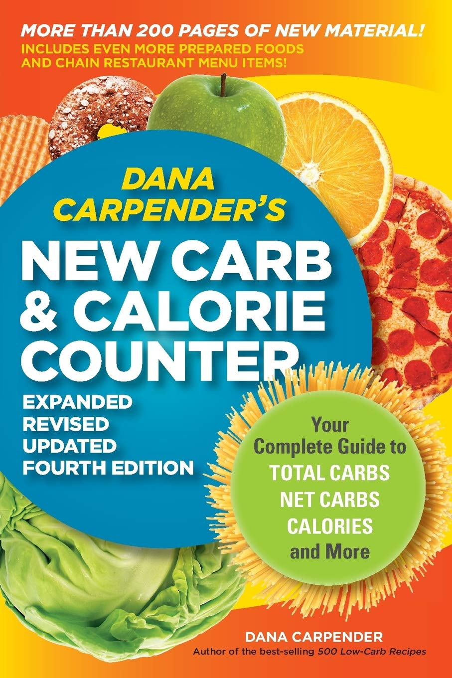Dana Carpender's NEW Carb and Calorie Counter-Expanded, Revised, and Updated 4th Edition: Your Complete Guide to Total Carbs, Net Carbs, Calories, and More 1