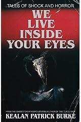 We Live Inside Your Eyes Paperback