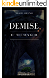 The  Demise of the Sun God (By Gods and Kings)