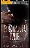 Break Me (Shattered Series Book 1)