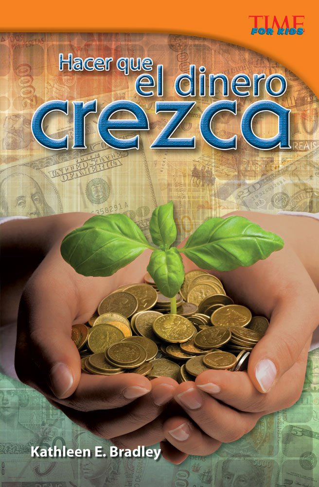 Hacer que el dinero crezca (Making Money Grow) (Spanish Version) (TIME FOR KIDS® Nonfiction Readers) (Spanish Edition)