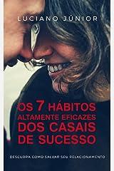 Os 7 Hábitos Altamente Eficazes dos Casais de Sucesso eBook Kindle