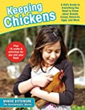 Keeping Chickens: A Kid's Guide to Everything You Need to Know about Breeds, Coops, Behavior, Eggs, and More!
