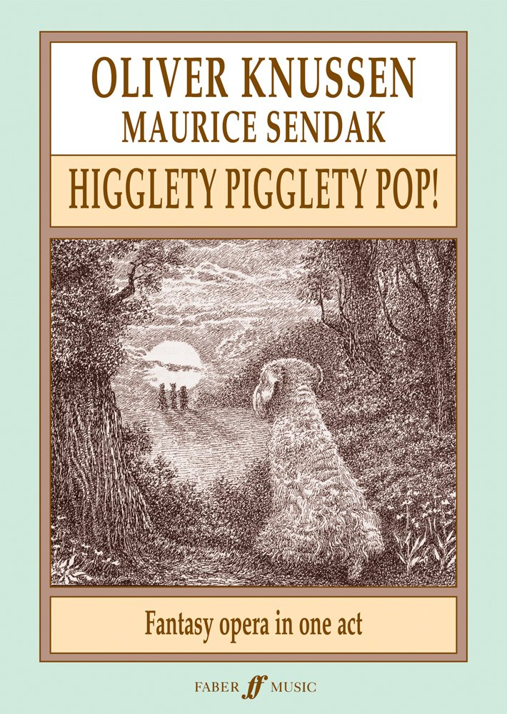 Read Online Higglety Pigglety Pop!: Fantasy Opera in One Act, Full Score (Faber Edition) PDF