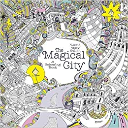 the magical city a colouring book magical colouring books lizzie mary cullen 0783324954333 amazoncom books - Colouring Books