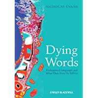 Dying Words - Endangered Languages and What They  Have to Tell Us