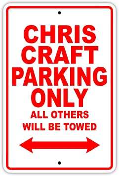 Amazon Com Chris Craft Parking Only All Others Will Be Towed Boat Ship Yacht Marina Lake Dock Yawl Craftmanship Metal Aluminum 8 X12 Sign Plate Home Kitchen