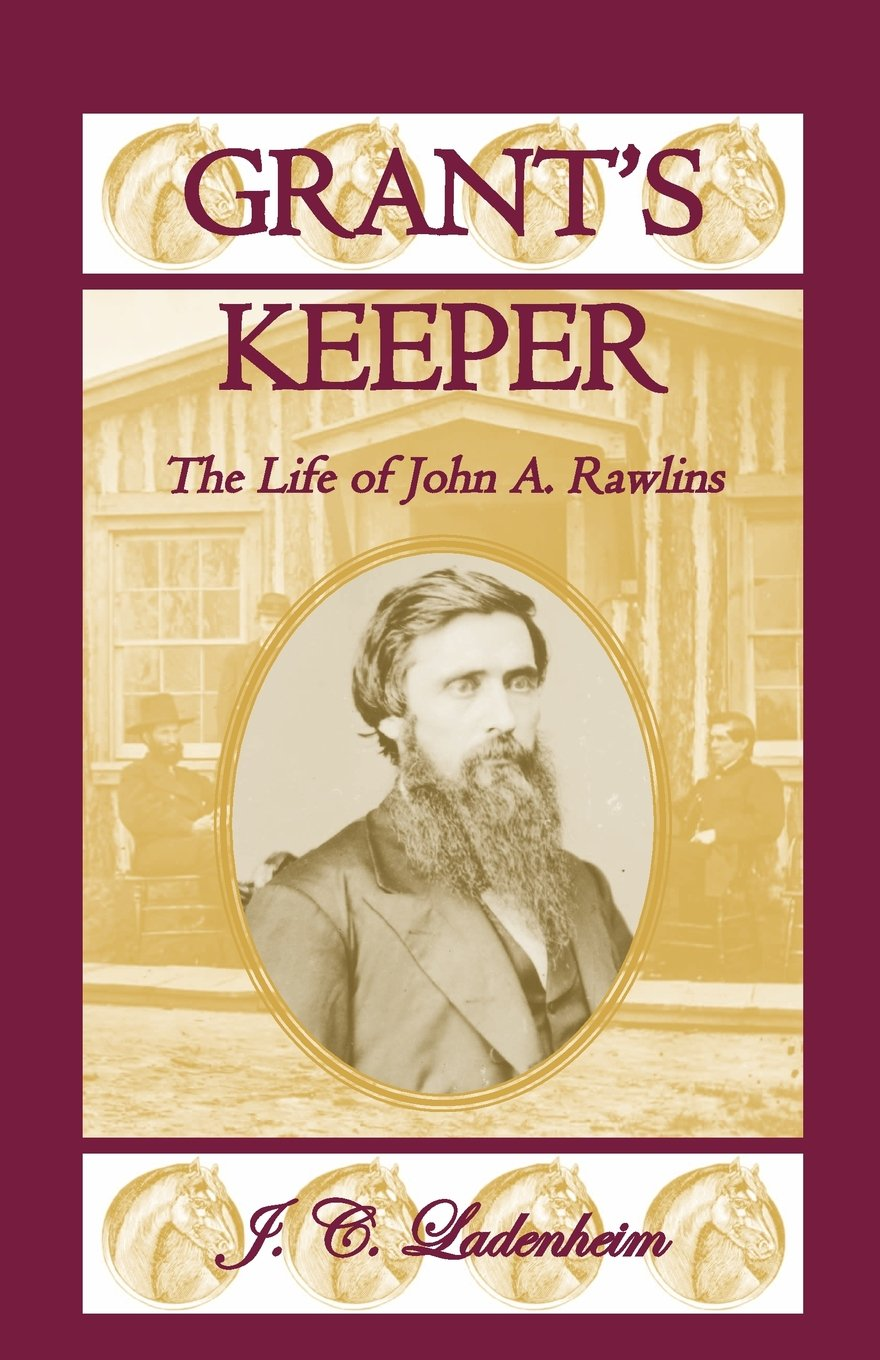 Read Online Grant's Keeper: The Life of John A. Rawlins ebook