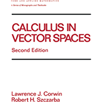Calculus in Vector Spaces, Revised Expanded (Chapman & Hall/CRC Pure and Applied Mathematics Book 189)