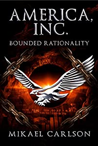 America, Inc.: Bounded Rationality (The Black Swan Saga Book 2)