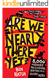 Are We Nearly There Yet?: A Family's 8,000-Mile Car Journey Around Britain (English Edition)